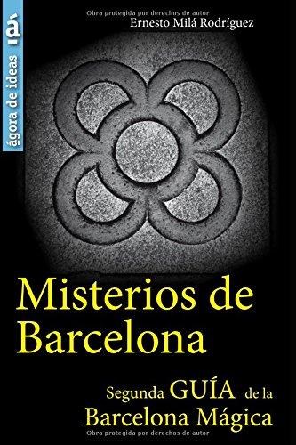 Descargar Libro Misterios de Barcelona: Segunda Guía de la Barcelona Mágica de Ernesto Milá Rodríguez