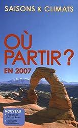 Où partir ? en 2007 : Saisons & Climats