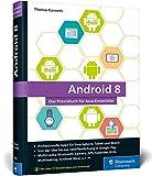 Android 8: Das Praxisbuch für Java-Entwickler. Inkl. Einstieg in Android Studio