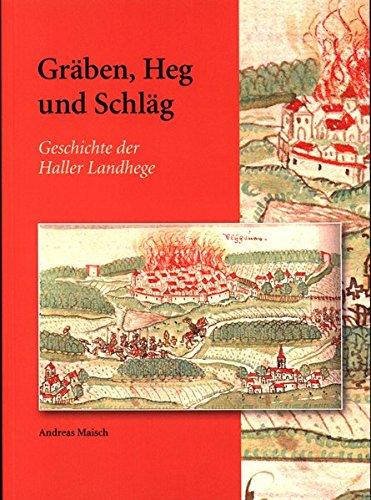 Schlag Hals (Gräben, Heg und Schläg: Geschichte der Haller Landhege (Veröffentlichungen des Stadtarchivs Schwäbisch Hall))