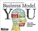 Business Model You: Dein Leben - Deine Karriere - Dein