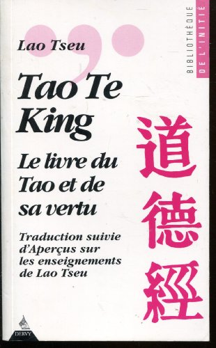 Tao te king : Le livre du Tao et de sa vertu