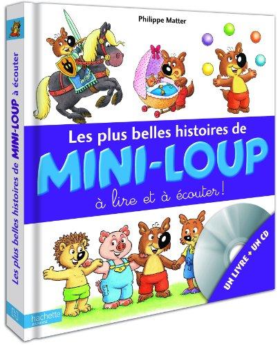 Les plus belles histoires de Mini-Loup à lire et à écouter por Philippe Matter