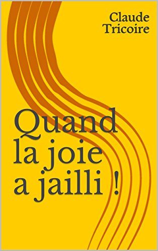 Couverture du livre Quand la joie a jailli !
