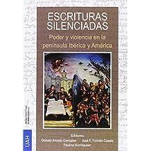 Escrituras Silenciadas, poder y violencia en la península Ibérica y América (Obras Colectivas Humanidades)