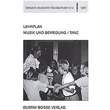 Musik und Bewegung /Tanz (Lehrpläne des Verbandes deutscher Musikschulen e.V.)