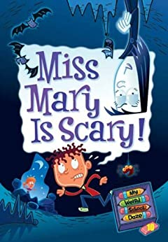 My Weird School Daze #10: Miss Mary Is Scary! by [Gutman, Dan]