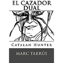 El cazador dual: Catalan Hunter