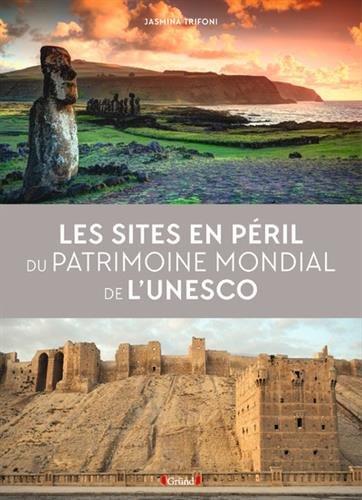 Les sites en pril du patrimoine mondial de l'UNESCO