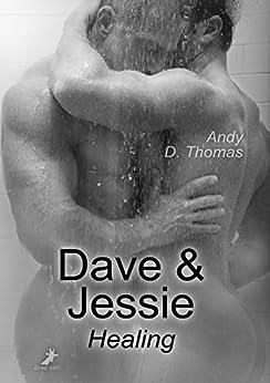 Dave & Jessie: Healing von [Thomas, Andy D.]