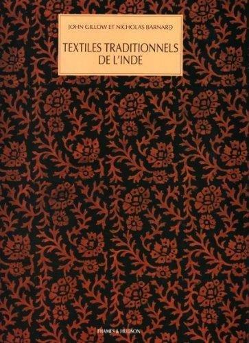 TEXTILES TRADITIONNELS DE L INDE par John Gillow