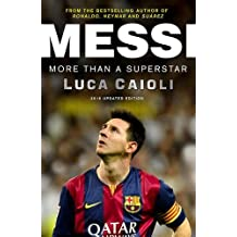 Messi - 2016 Updated Edition: More Than a Superstar by Luca Caioli (2016-03-15)