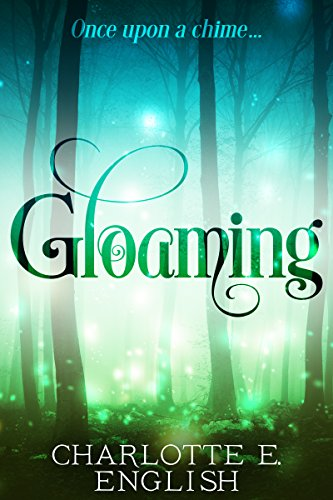 Gloaming: A Strange Tale of Enchantment (Wonder Tales Book 2)