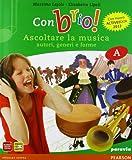 Con brio! Storia della musica-Metodo e antologia-Musica d'insieme. Per la Scuola media. Con espansione online