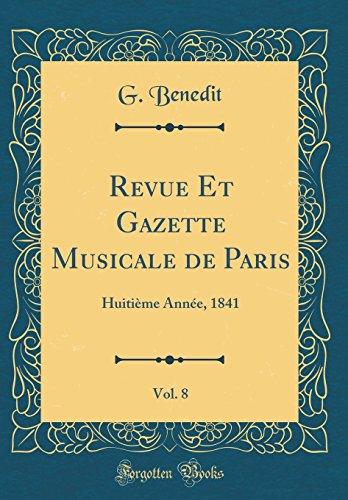 Revue Et Gazette Musicale de Paris, Vol. 8: Huitième Année, 1841 (Classic Reprint)