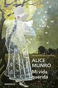 Mi vida querida par Alice Munro