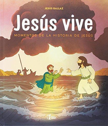 Jesús vive. Momentos de la vida de Jesús