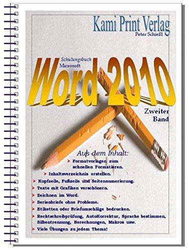 Microsoft Word 2010 - 2. Band: Schulungsbuch mit vielen integrierten Übungen, komplett in Farbe! Übungstexte auf Diskette anbei! (Microsoft-übung Band)
