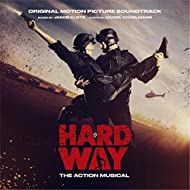 Hard Way - The Action Musical (Original Motion Picture Soundtrack) [Explicit]