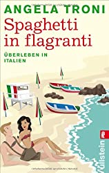 Spaghetti in flagranti: Überleben in Italien