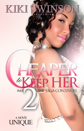 Cheaper to Keep Her part 2 (The Saga Continues) (English Edition)