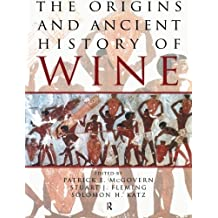 The Origins and Ancient History of Wine (Food & Nutrition in History & Anthropology)