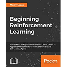 Beginning Reinforcement Learning