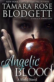 Angelic Blood (#5): New Adult Dark Paranormal Romance (The Blood Series) by [Blodgett, Tamara Rose]