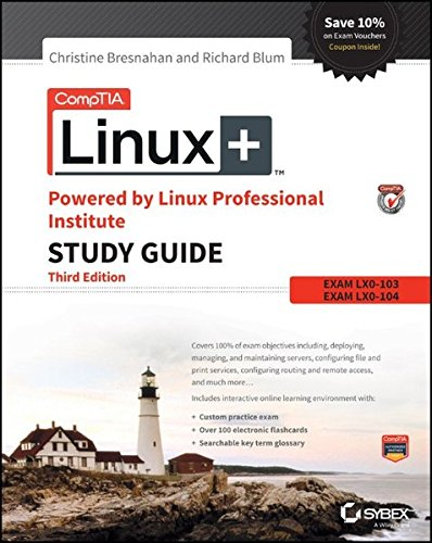 Comptia Linux+ Powered By Linux Professional Institute Study Guide, Third Edition, Exam Lx0-103 and Exam Lx0-104: Exam LX0-103 and Exam LX0-104 (Comptia Linux + Study Guide)