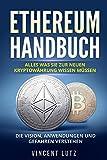 Ethereum Handbuch: Alles was Sie zur neuen Kryptowährung wissen müssen. Die Vision, Anwendungen und Gefahren verstehen.