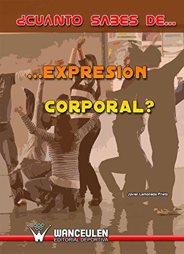 ¿Cuánto sabes de...Expresión Corporal? por Javier Lamoneda Prieto