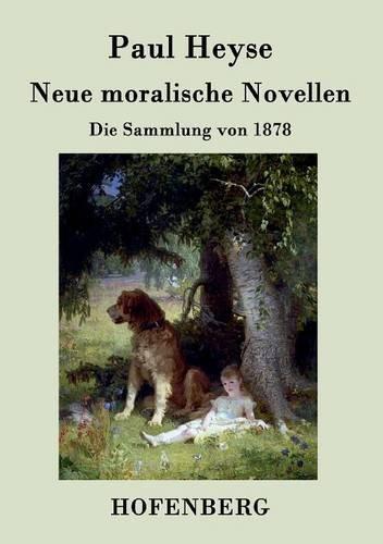 Neue moralische Novellen: Die Sammlung von 1878