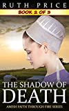 The Shadow of Death - Book 2 (The Shadow of Death Serial (Amish Faith Through Fire))