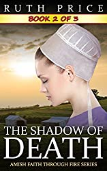 The Shadow of Death - Book 2 (The Shadow of Death Serial (Amish Faith Through Fire))
