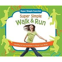 Super Simple Walk & Run: Healthy & Fun Activities to Move Your Body: Healthy & Fun Activities to Move Your Body (Super Simple Exercise) by Nancy Tuminelly (2011-08-02)