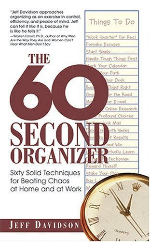 The 60 Second Organizer: Sixty Solid Techniques for Beating Chaos at Home and at Work (English Edition)