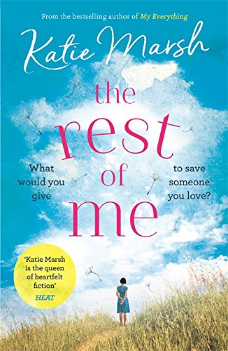 The Rest of Me: the uplifting new novel from the bestselling author of My Everything by [Marsh, Katie]