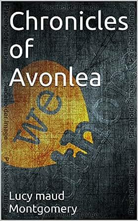 Chronicles Of Avonlea EBook Lucy Maud Montgomery Amazonin Kindle