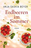 Erdbeeren im Sommer: Roman