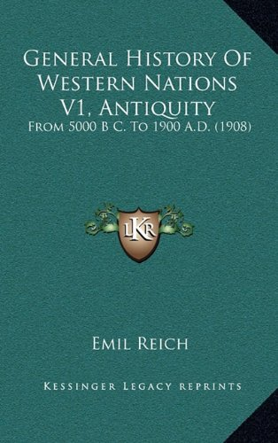 General History of Western Nations V1, Antiquity: From 5000 B C. to 1900 A.D. (1908)