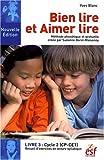 Bien lire et Aimer lire - Livre 3, Cycle 2 (CP-CE1) Recueil d'exercices de lecture syllabique
