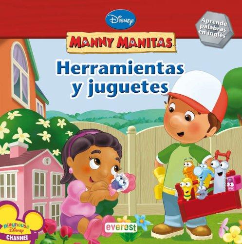 Manny Manitas. Herramientas y Juguetes: Aprende palabras en inglés. (Manny Manitas / Libros de lectura)