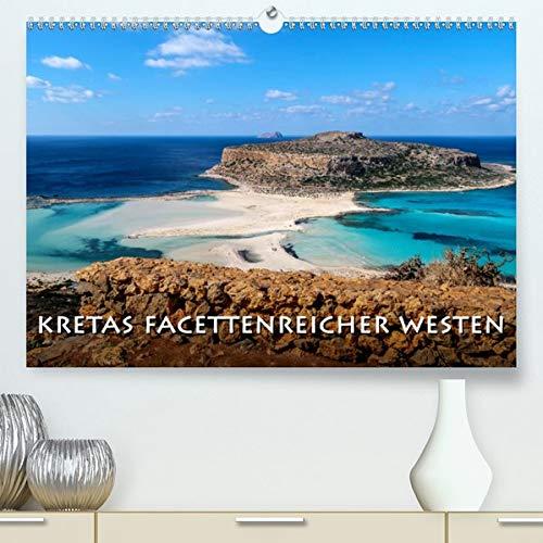 Calvendo Premium Kalender Kretas facettenreicher Westen: Kreta ist zu jeder Jahreszeit eine Reise wert. (hochwertiger DIN A2 Wandkalender 2020, Kunstdruck in Hochglanz)