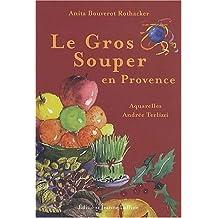 Le Gros Souper en Provence