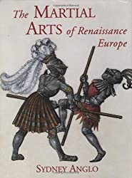 The Martial Arts of Renaissance Europe by Sydney Anglo (2000-08-11)