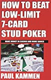How to Beat Low Limit 7 Card Stud Poker (Poker books)