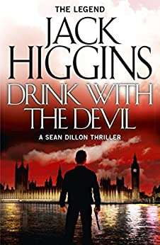 Drink with the Devil (Sean Dillon Series, Book 5) by [Higgins, Jack]