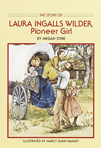 Story of Laura Ingalls Wilder: Pioneer Girl (Dell Yearling Biography)