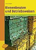 Bienenbeuten und Betriebsweisen: Die Imker-Praxis
