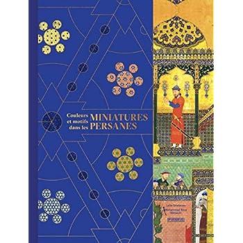 Couleurs et motifs dans les miniatures persanes